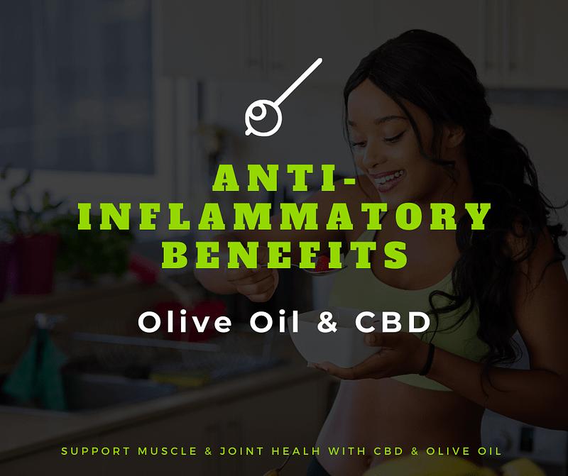 Anti- inflammatory benefits of cbd and olive oil